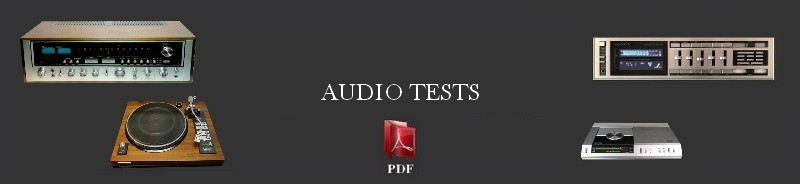 Discover the analyzes and the test benches in PDF format on the devices that make the vintage hifi
