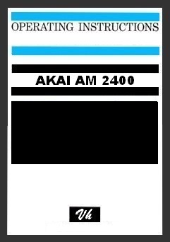 OWNERS MANUAL OF AKAI AM 2400