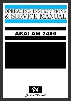 SERVICE MANUAL OF AKAI AM 2400